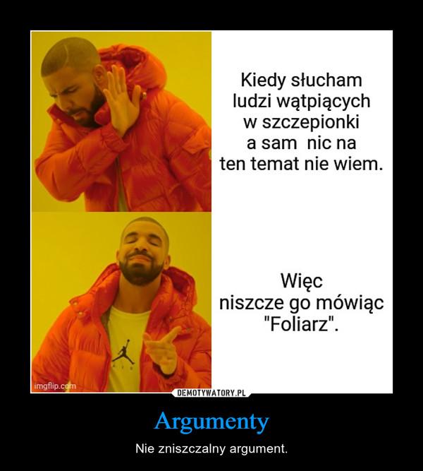 Argumenty – Nie zniszczalny argument.