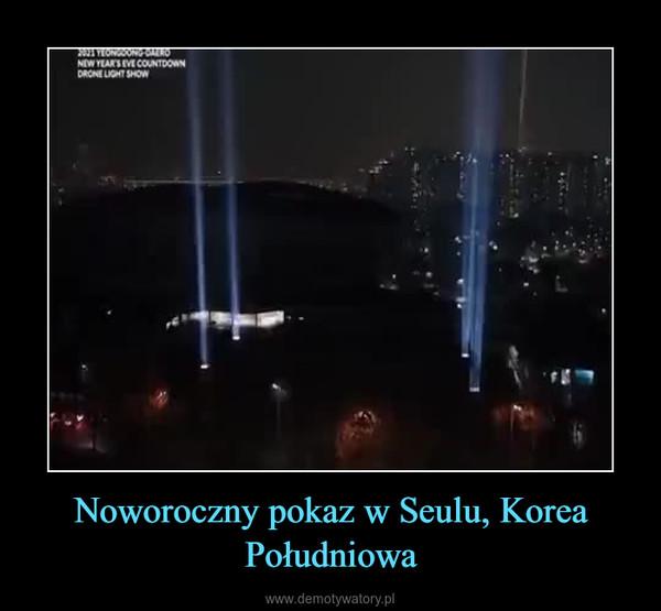 Noworoczny pokaz w Seulu, Korea Południowa –