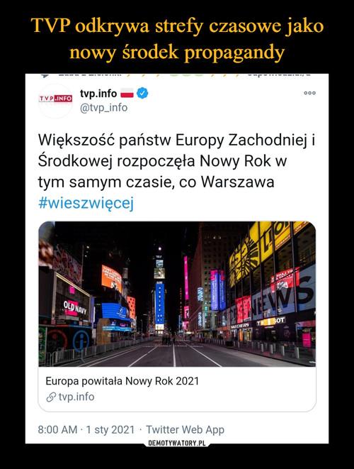 TVP odkrywa strefy czasowe jako nowy środek propagandy