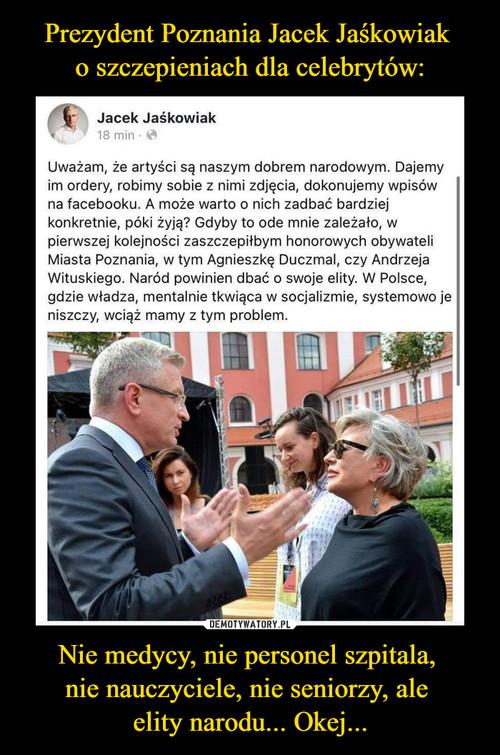 Prezydent Poznania Jacek Jaśkowiak  o szczepieniach dla celebrytów: Nie medycy, nie personel szpitala,  nie nauczyciele, nie seniorzy, ale  elity narodu... Okej...