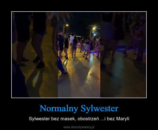 Normalny Sylwester – Sylwester bez masek, obostrzeń ...i bez Maryli
