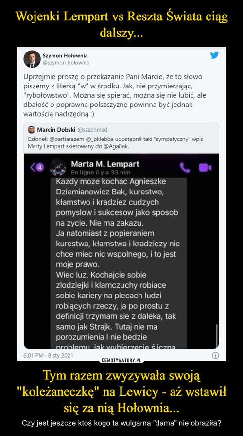 """Wojenki Lempart vs Reszta Świata ciąg dalszy... Tym razem zwyzywała swoją """"koleżaneczkę"""" na Lewicy - aż wstawił się za nią Hołownia..."""