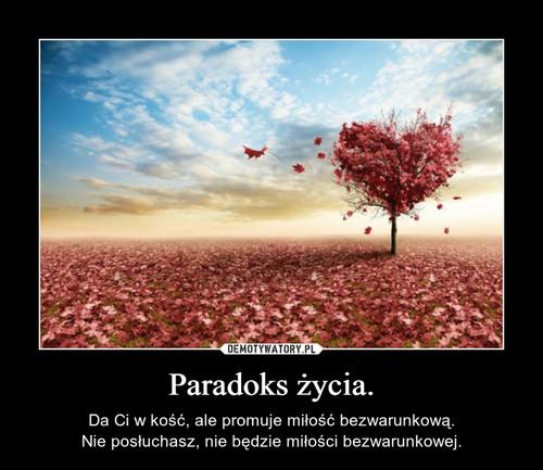 Paradoks życia.