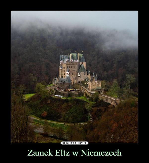 Zamek Eltz w Niemczech –