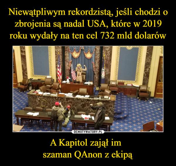 A Kapitol zajął im  szaman QAnon z ekipą –