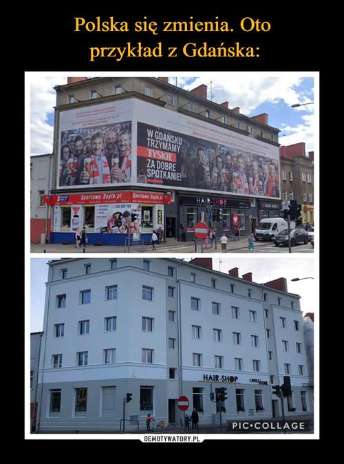 Polska się zmienia. Oto  przykład z Gdańska: