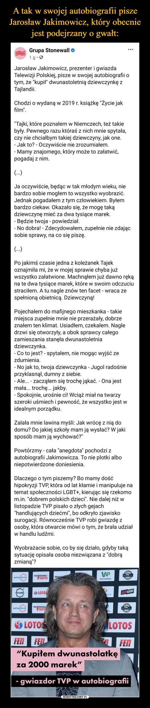 A tak w swojej autobiografii pisze Jarosław Jakimowicz, który obecnie jest podejrzany o gwałt: