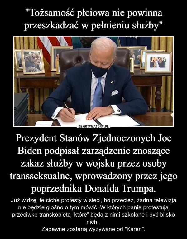 """Prezydent Stanów Zjednoczonych Joe Biden podpisał zarządzenie znoszące zakaz służby w wojsku przez osoby transseksualne, wprowadzony przez jego poprzednika Donalda Trumpa. – Już widzę, te ciche protesty w sieci, bo przecież, żadna telewizja nie będzie głośno o tym mówić. W których panie protestują przeciwko transkobietą """"które"""" będą z nimi szkolone i być blisko nich. Zapewne zostaną wyzywane od """"Karen""""."""