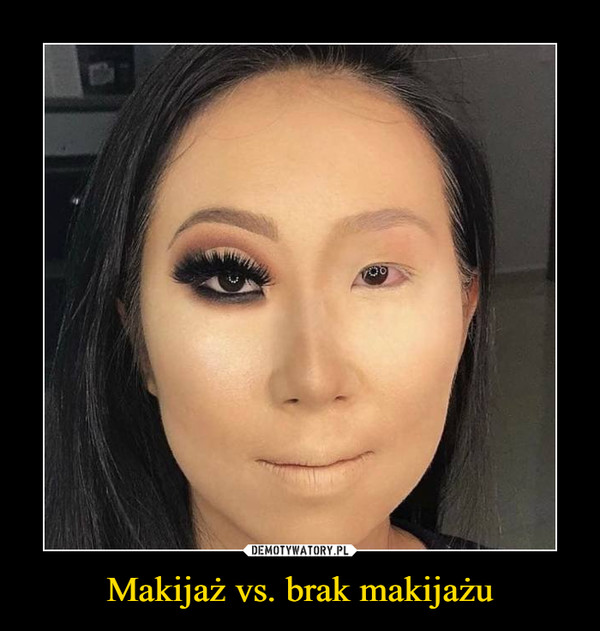 Makijaż vs. brak makijażu –