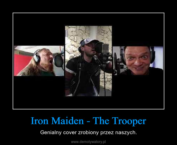 Iron Maiden - The Trooper – Genialny cover zrobiony przez naszych.