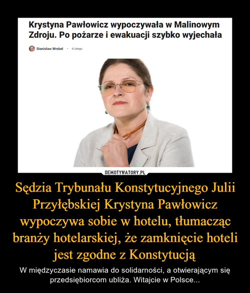 Sędzia Trybunału Konstytucyjnego Julii Przyłębskiej Krystyna Pawłowicz wypoczywa sobie w hotelu, tłumacząc branży hotelarskiej, że zamknięcie hoteli jest zgodne z Konstytucją