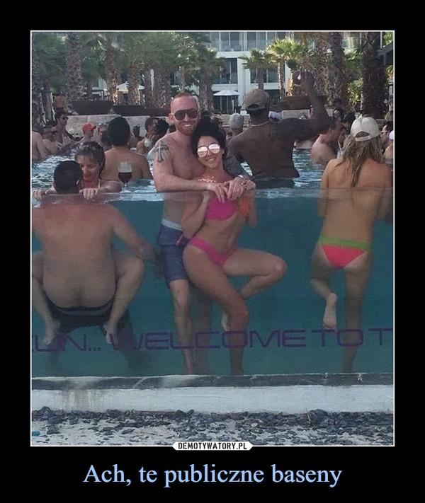 Ach, te publiczne baseny –