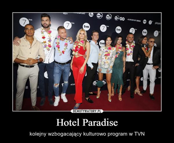 Hotel Paradise – kolejny wzbogacający kulturowo program w TVN
