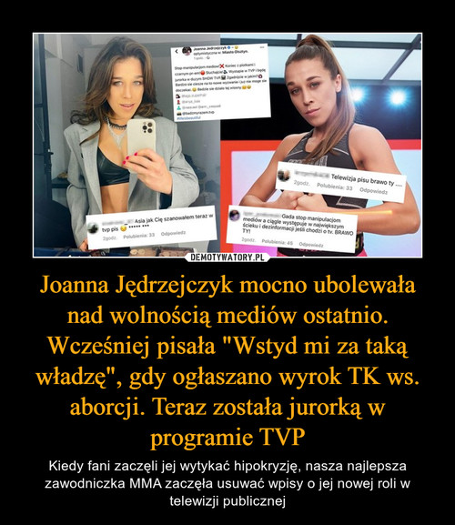 """Joanna Jędrzejczyk mocno ubolewała nad wolnością mediów ostatnio. Wcześniej pisała """"Wstyd mi za taką władzę"""", gdy ogłaszano wyrok TK ws. aborcji. Teraz została jurorką w programie TVP"""