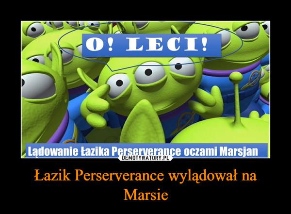 Łazik Perserverance wylądował na Marsie –