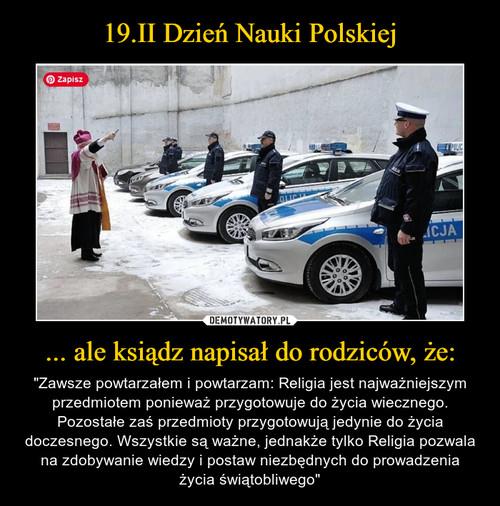 19.II Dzień Nauki Polskiej ... ale ksiądz napisał do rodziców, że: