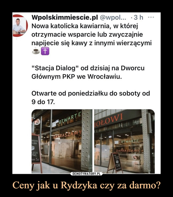 Ceny jak u Rydzyka czy za darmo? –