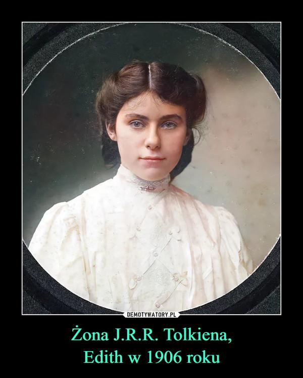 Żona J.R.R. Tolkiena,Edith w 1906 roku –