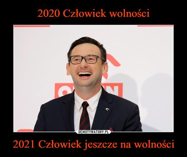 2021 Człowiek jeszcze na wolności –