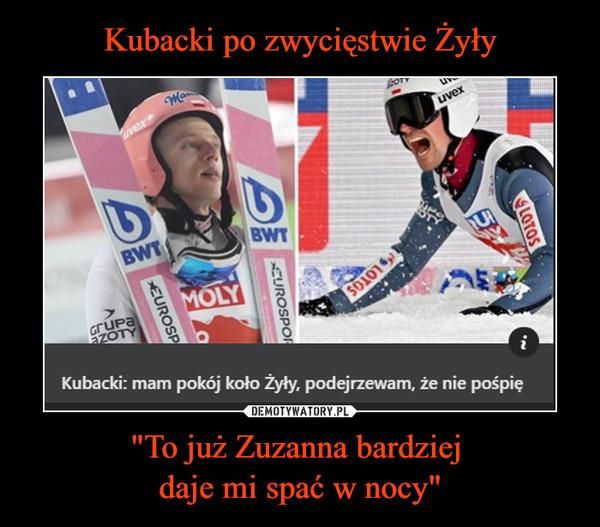 """""""To już Zuzanna bardziej daje mi spać w nocy"""" –  Kubacki: mam pokój koło Żyły, podejrzewam, że nie pośpię"""