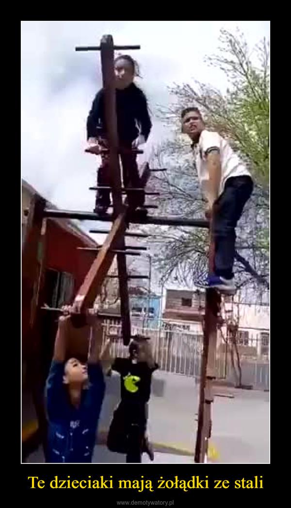 Te dzieciaki mają żołądki ze stali –