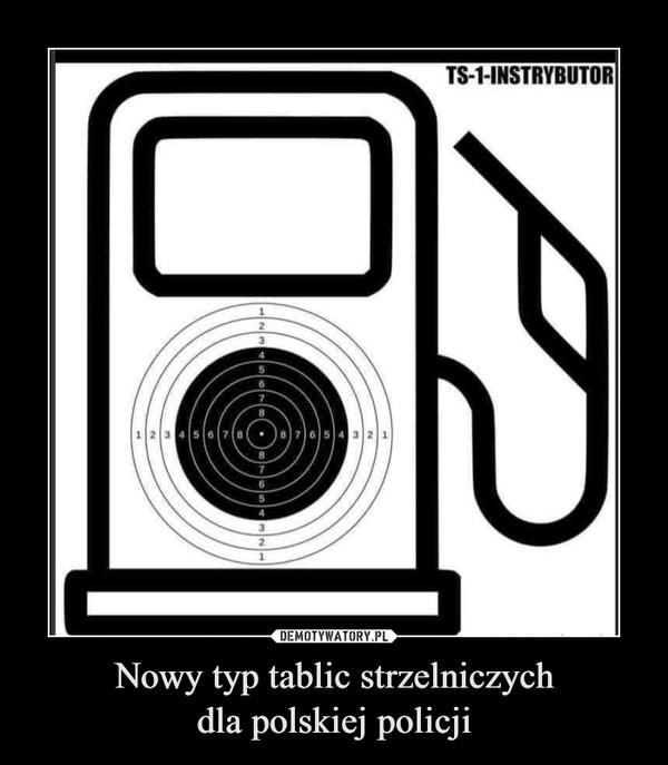 Nowy typ tablic strzelniczychdla polskiej policji –