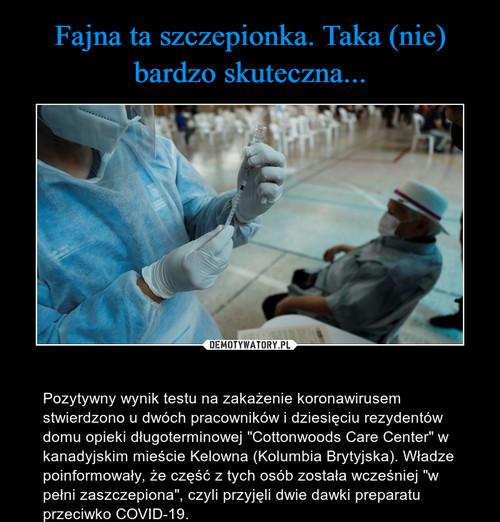 Fajna ta szczepionka. Taka (nie) bardzo skuteczna...