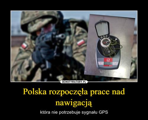 Polska rozpoczęła prace nad nawigacją