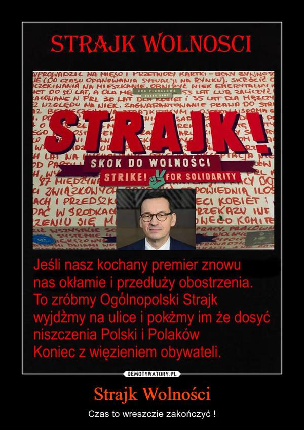 Strajk Wolności – Czas to wreszczie zakończyć !