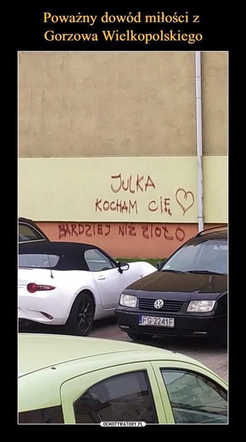 Poważny dowód miłości z  Gorzowa Wielkopolskiego