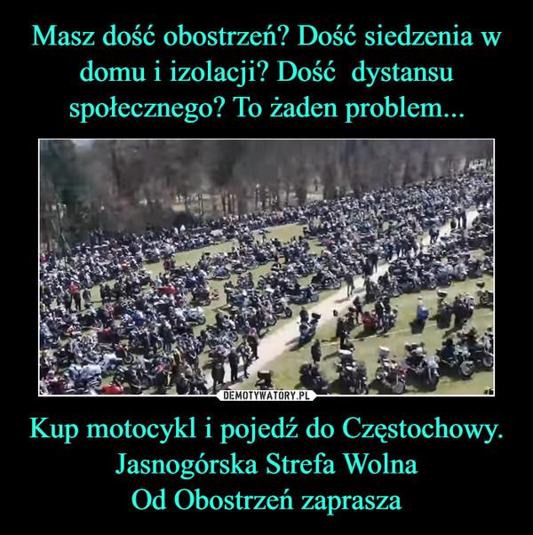 Kup motocykl i pojedź do Częstochowy. Jasnogórska Strefa WolnaOd Obostrzeń zaprasza –