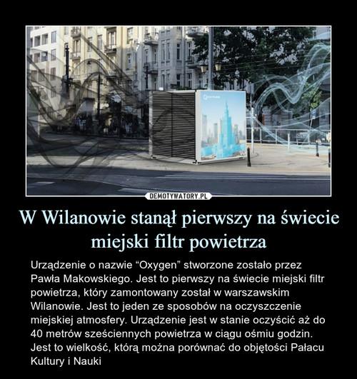 W Wilanowie stanął pierwszy na świecie miejski filtr powietrza