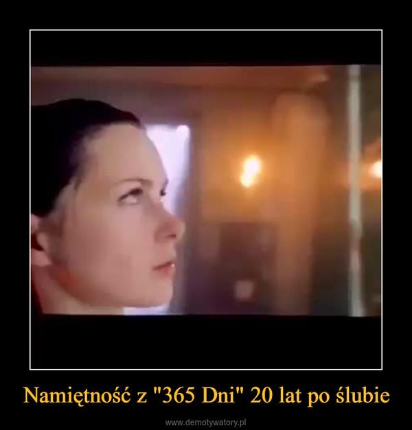 """Namiętność z """"365 Dni"""" 20 lat po ślubie –"""