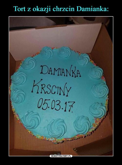 Tort z okazji chrzcin Damianka:
