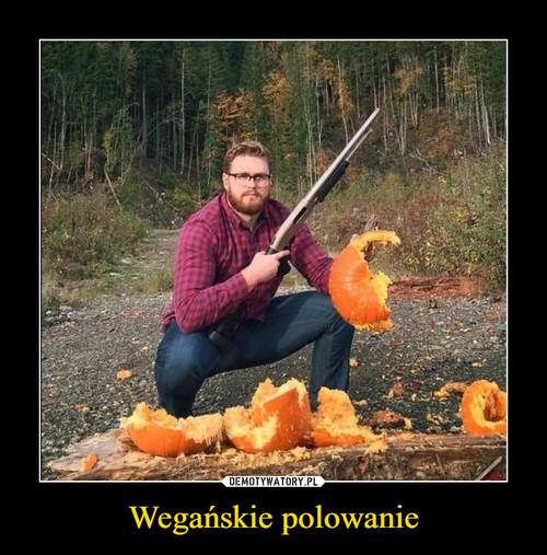 Wegańskie polowanie