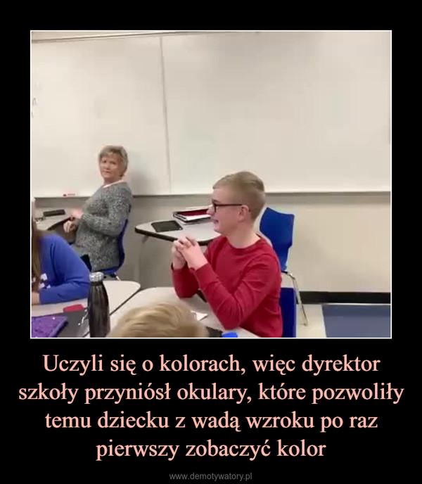 Uczyli się o kolorach, więc dyrektor szkoły przyniósł okulary, które pozwoliły temu dziecku z wadą wzroku po raz pierwszy zobaczyć kolor –
