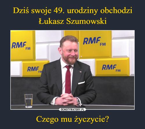 Dziś swoje 49. urodziny obchodzi Łukasz Szumowski Czego mu życzycie?