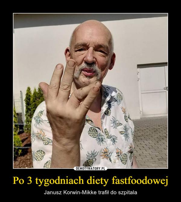 Po 3 tygodniach diety fastfoodowej – Janusz Korwin-Mikke trafił do szpitala