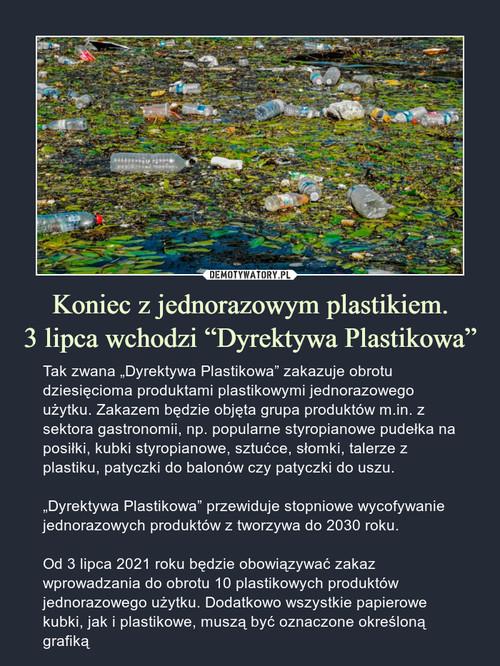 """Koniec z jednorazowym plastikiem. 3 lipca wchodzi """"Dyrektywa Plastikowa"""""""