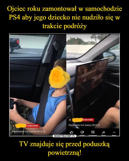 Ojciec roku zamontował w samochodzie PS4 aby jego dziecko nie nudziło się w trakcie podróży TV znajduje się przed poduszką powietrzną!