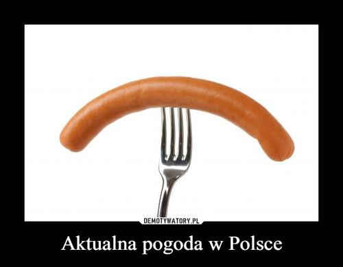 Aktualna pogoda w Polsce