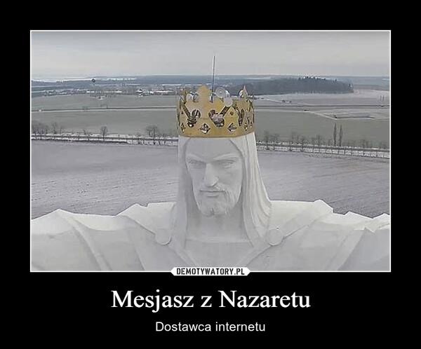 Mesjasz z Nazaretu – Dostawca internetu