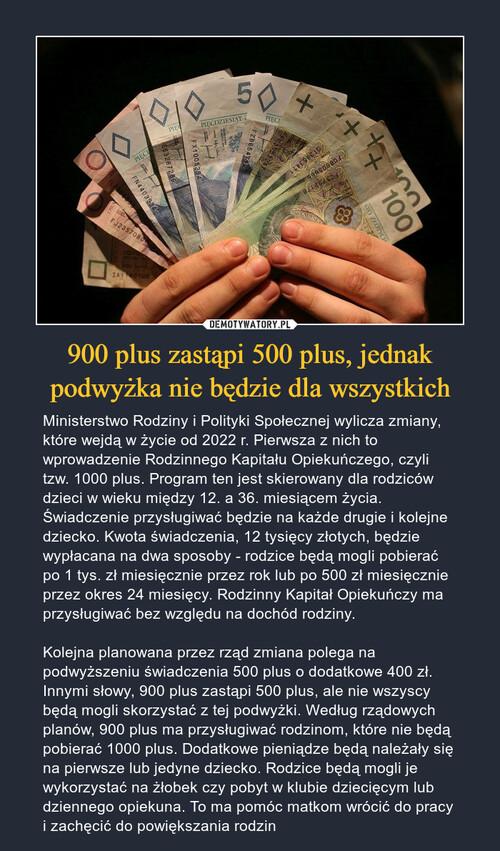 900 plus zastąpi 500 plus, jednak podwyżka nie będzie dla wszystkich