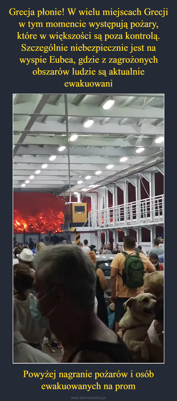 Powyżej nagranie pożarów i osób ewakuowanych na prom –