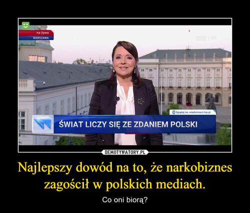 Najlepszy dowód na to, że narkobiznes zagościł w polskich mediach.