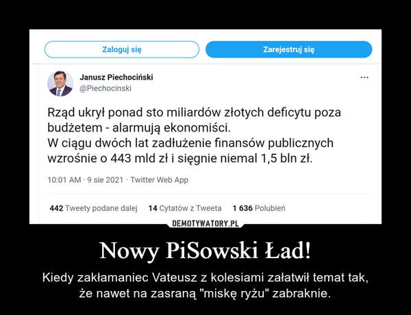 """Nowy PiSowski Ład! – Kiedy zakłamaniec Vateusz z kolesiami załatwił temat tak,że nawet na zasraną """"miskę ryżu"""" zabraknie."""