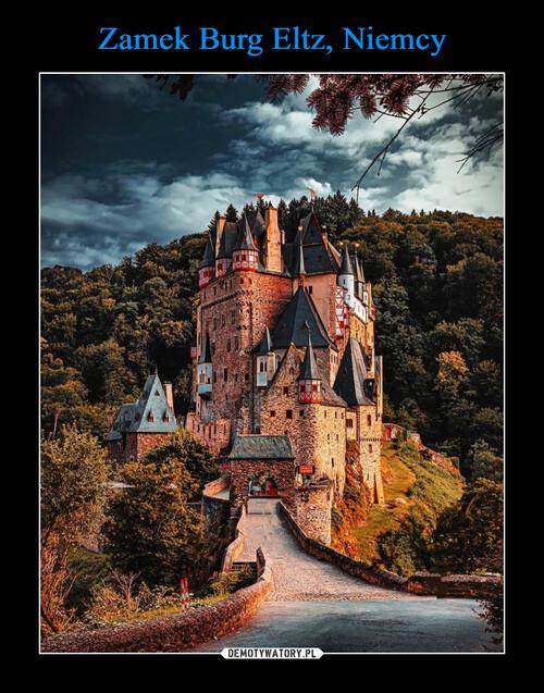 Zamek Burg Eltz, Niemcy