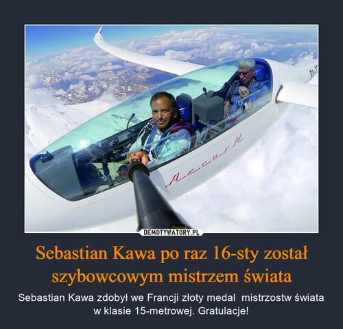 Sebastian Kawa po raz 16-sty został szybowcowym mistrzem świata
