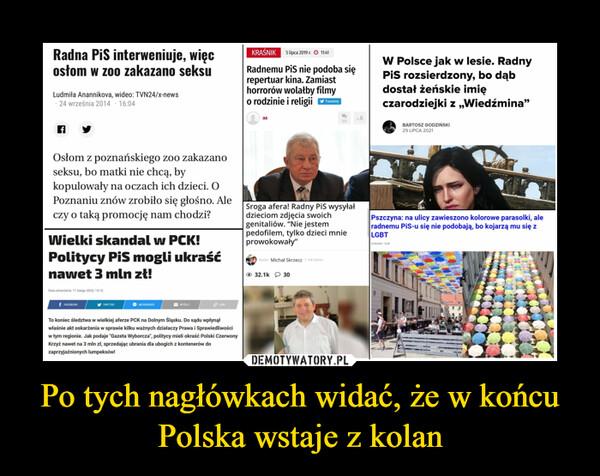 Po tych nagłówkach widać, że w końcu Polska wstaje z kolan –