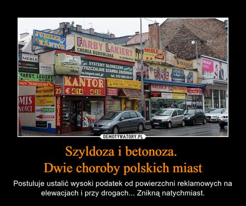 Szyldoza i betonoza.  Dwie choroby polskich miast